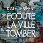 """Kate Tempest, son livre """"Écoute la ville tomber"""""""