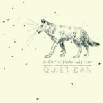 "Quiet Dan, son album ""When the earth was flat"""