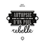 """Marco Moustache, son album """"Autopsie d'un poil rebelle"""""""