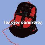 Los Ojos Carnivoros EP1