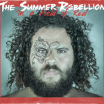"The Summer Rebellion, leur album ""In a field of red"""