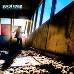 "Sukoï Fever, leur album ""The end never dreams"""