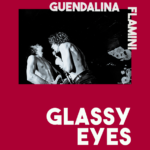 Glassy Eyes Guendalina Flamini Editions des Veliplanchistes