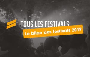 FESTIVALS 2019 : LE BILAN EN CHIFFRES